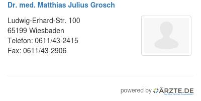 Dr med matthias julius grosch